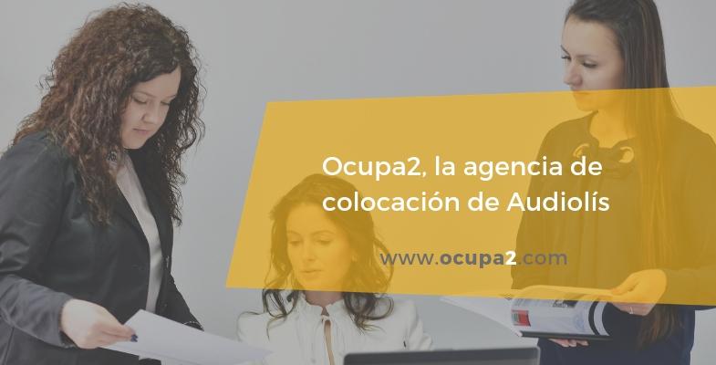 Ocupa2, la agencia de colocación de Audiolís