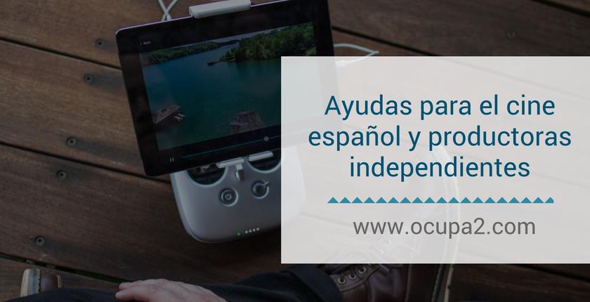 Ayudas para el cine español y productoras independientes