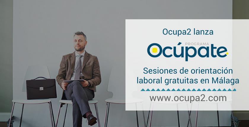 """Ocupa2 lanza """"Programa Ocúpate"""", sesiones de orientación laboral gratuitas en Málaga"""