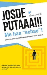 "Libro Josdeputaaa!!! Me han ""echao""! de Jesús Castells"