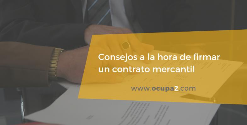consejos a la hora de firmar un contrato mercantil