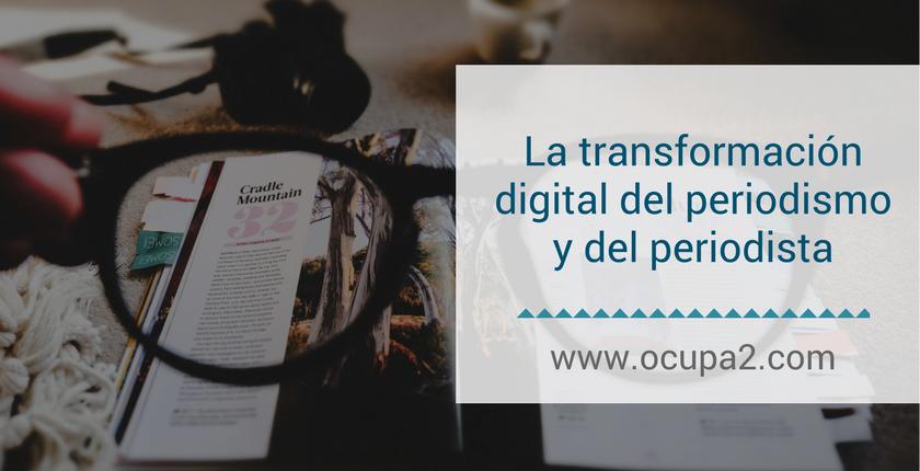 La transformación digital del periodismo y del periodista
