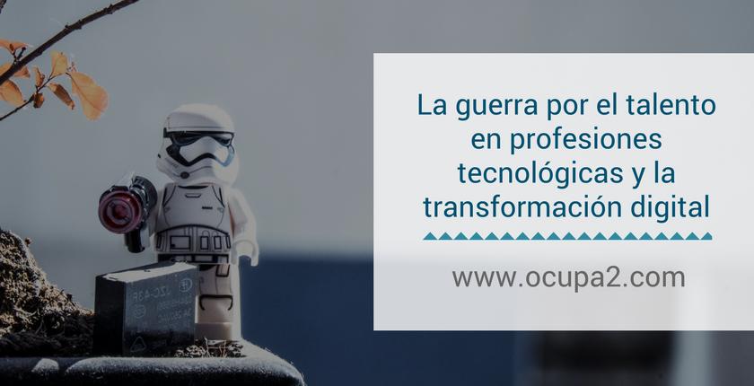 La guerra por el talento en profesiones tecnológicas y la transformación digital-1