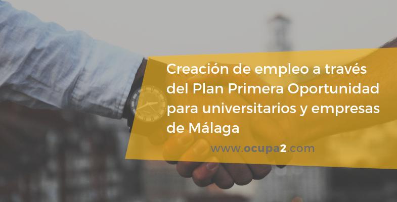 plan primera oportunidad Málaga