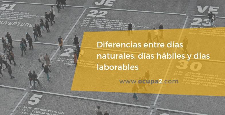 Diferencias entre días naturales, días hábiles y días laborables