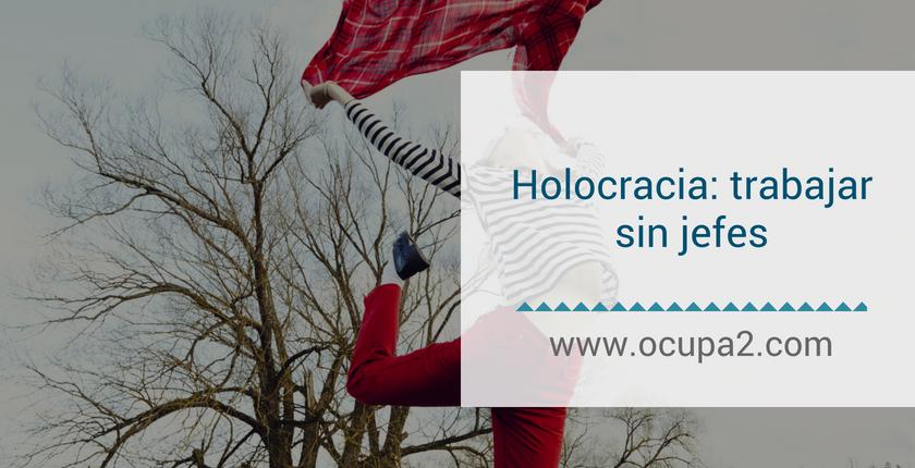 Holocracia, trabajar sin jefes