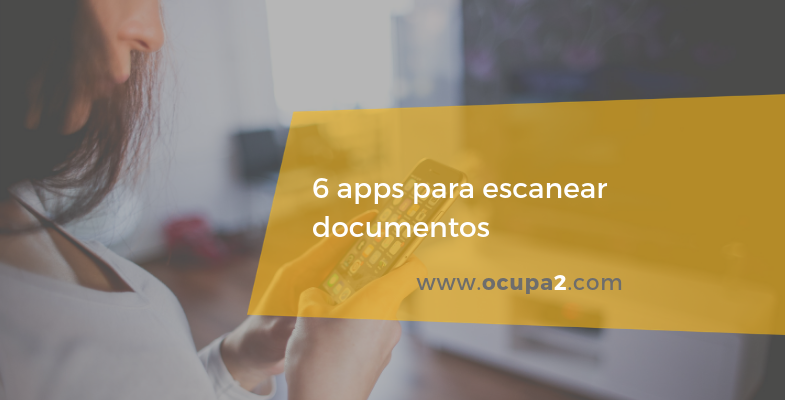 6 apps para escanear documentos