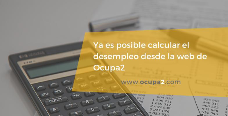 ya es posible calcular el desempleo desde Ocupa2