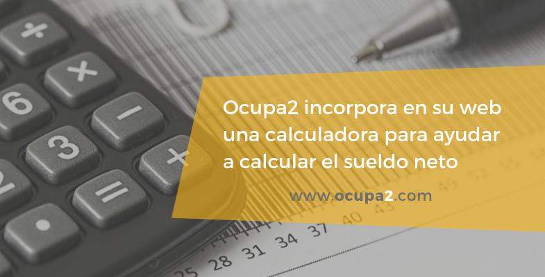 Ocupa2 te ayuda a calcular tu sueldo neto
