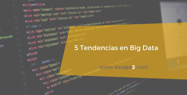 5 tendencias en big data