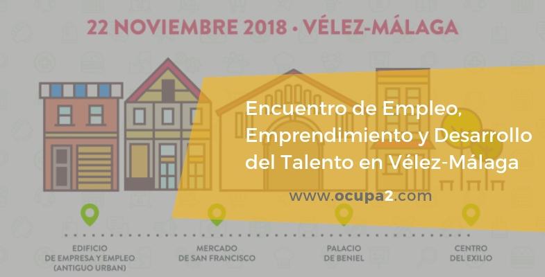 Encuentro de Empleo, Emprendimiento y Desarrollo del Talento en Vélez Málaga