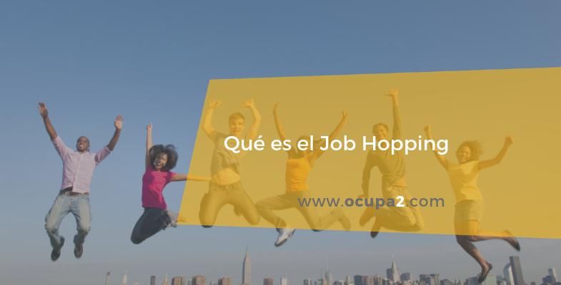 qué es el job hopping