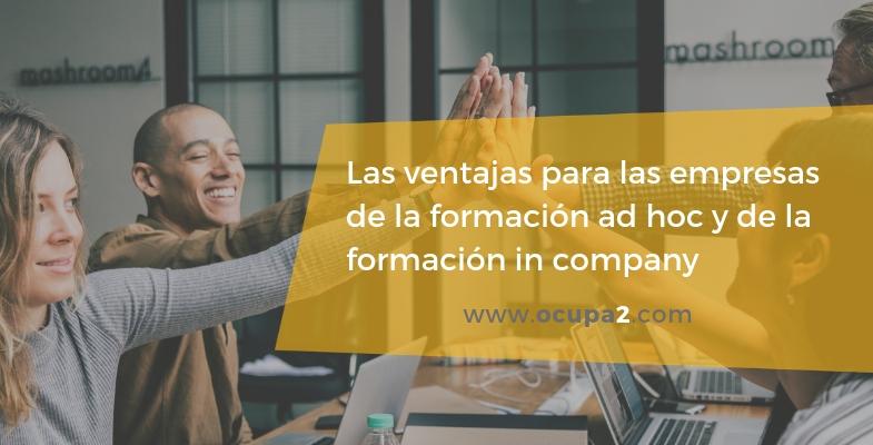 Ventajas para las empresas de la formación ad hoc y la formación in company