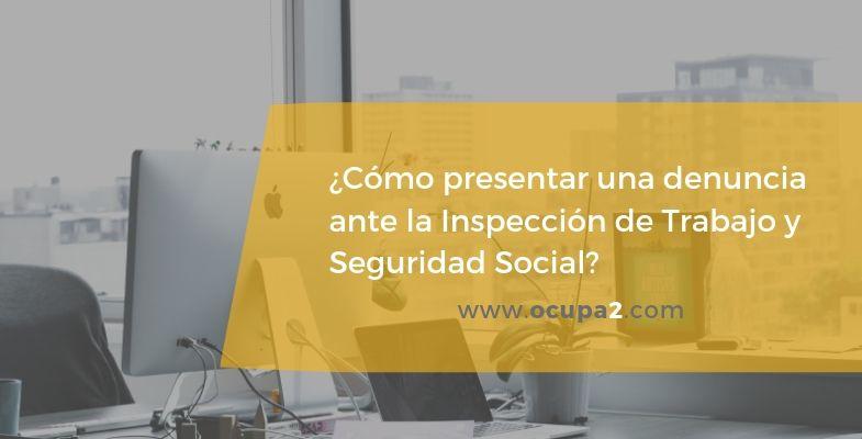 Denuncia ante la ITSS Inspección de Trabajo