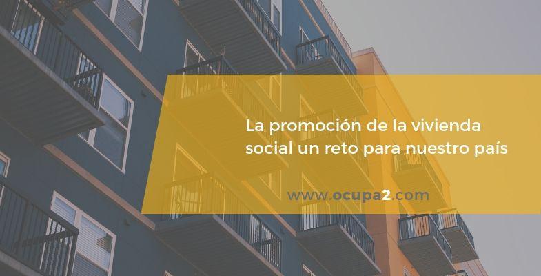 La promoción de la vivienda social