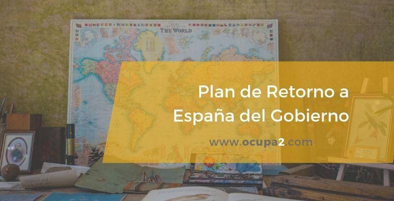 Plan de Retorno a España del Gobierno