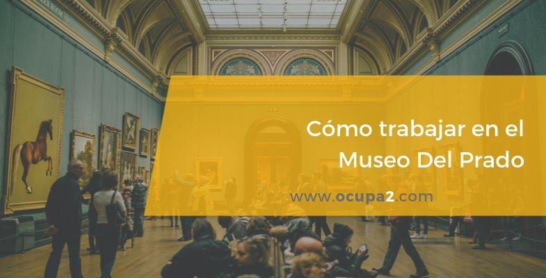trabajo, museo, museo Del Prado, el prado, Madrid, restauración, oposiciones, arte