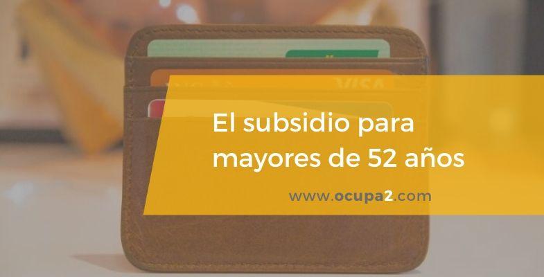 Subsidio mayores 52 años