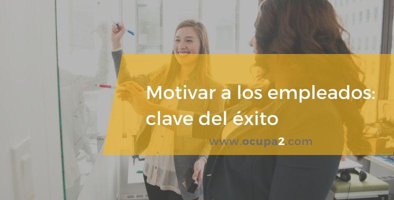 motivar a los empleados, motivación laboral, motivar empleados