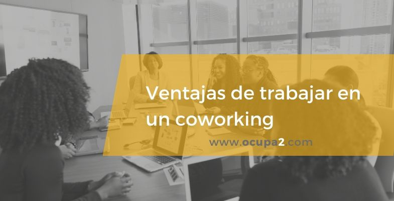 ventajas de trabajar en un coworking, coworking, skills, team work
